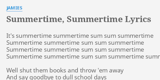 Sum sum Summertime, and…